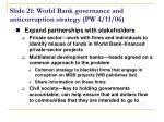 slide 21 world bank governance and anticorruption strategy pw 4 11 06