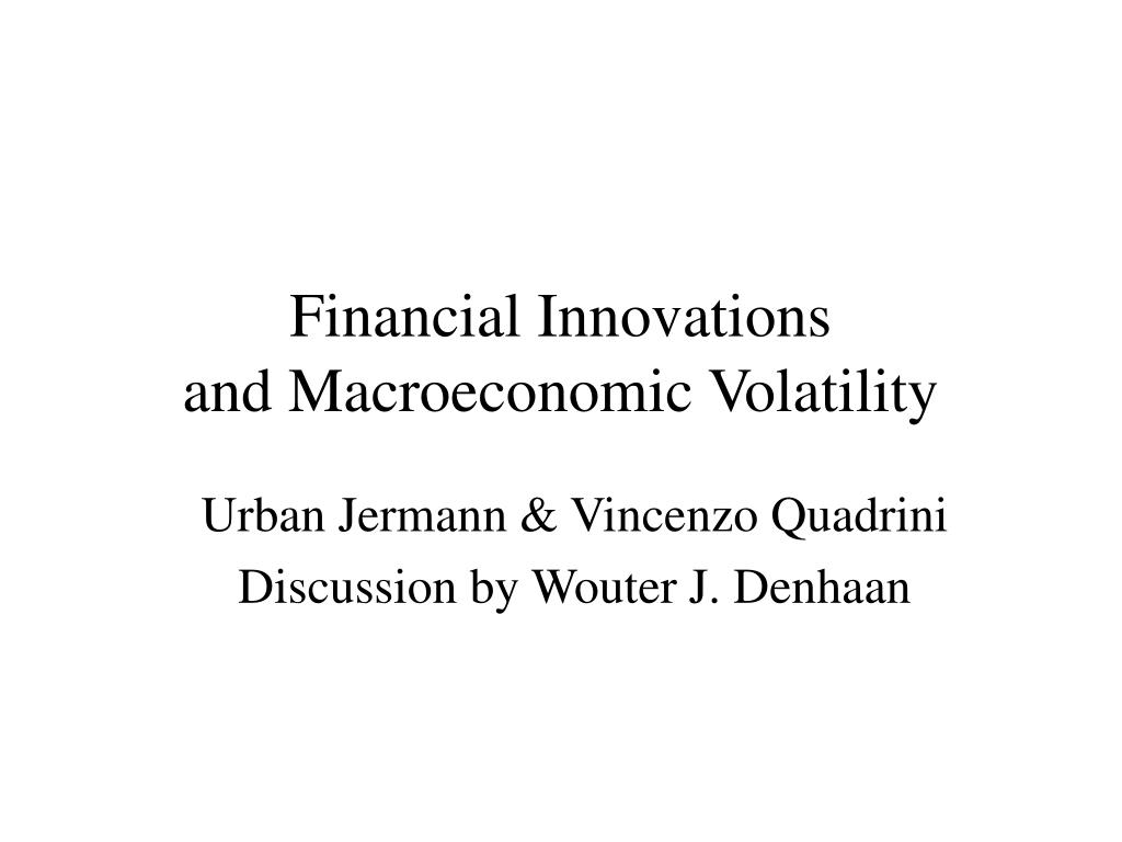 financial innovations and macroeconomic volatility l.