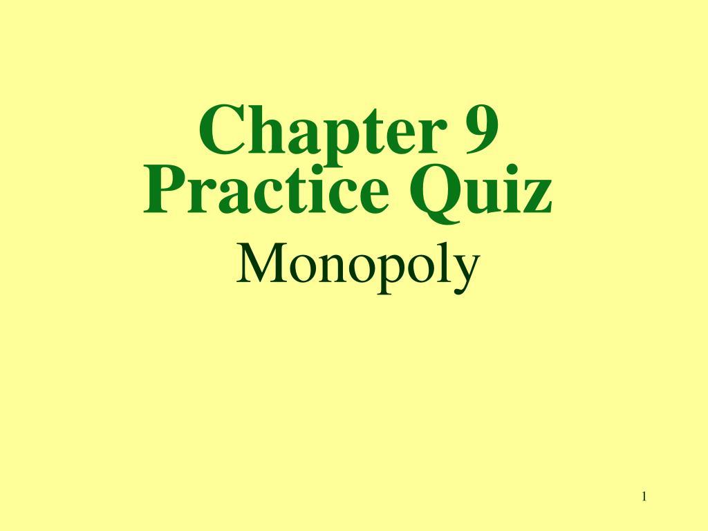 chapter 9 practice quiz monopoly l.