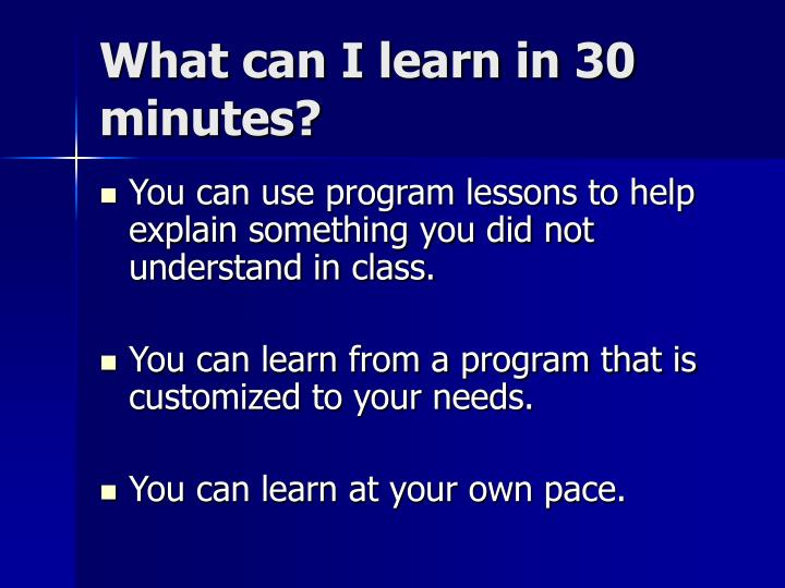 What can i learn in 30 minutes