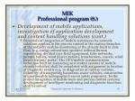 m ik professional program 838