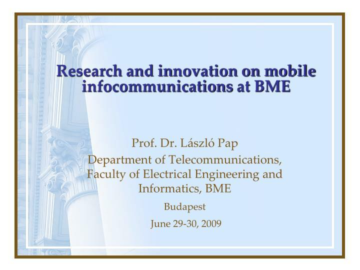 research and in n ovation on mobile infocommunications at bme n.
