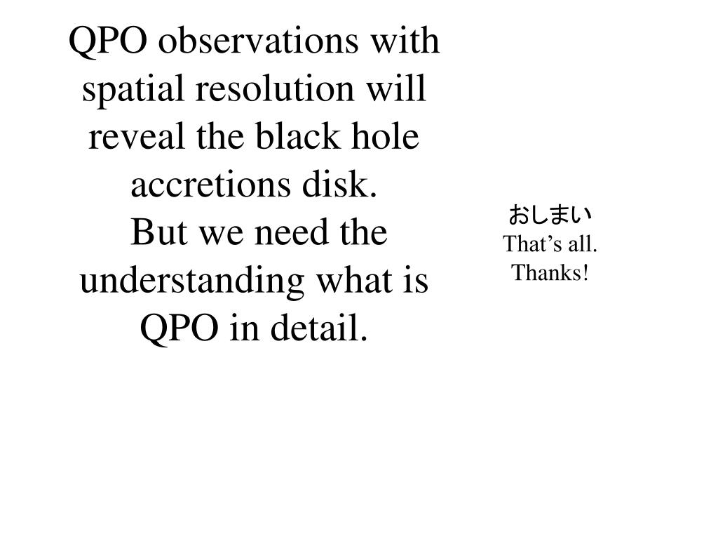 QPO observations with spatial resolution will reveal the black hole accretions disk.
