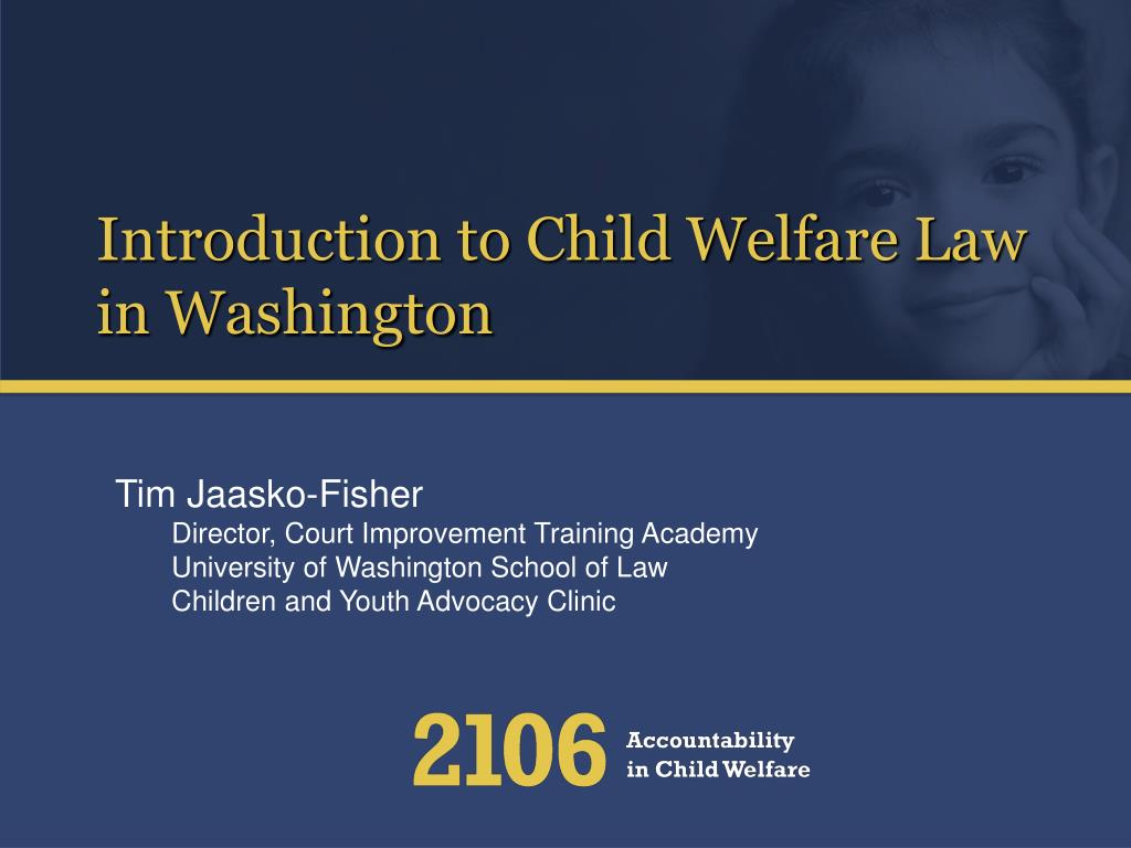introduction to child welfare law in washington l.