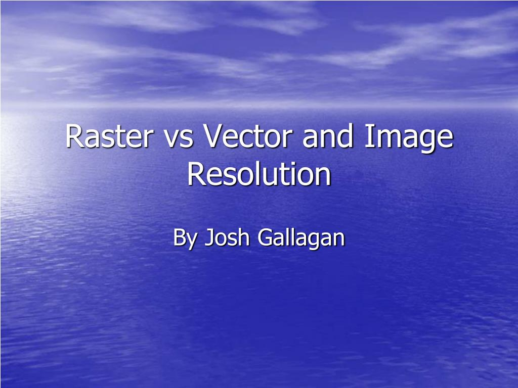 raster vs vector and image resolution l.