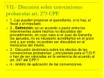 vii discusi n sobre convenciones probatorias art 275 cpp