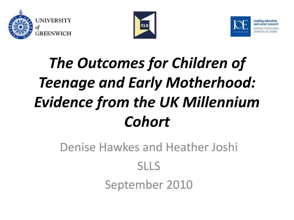 the outcomes for children of teenage and early motherhood evidence from the uk millennium cohort l.