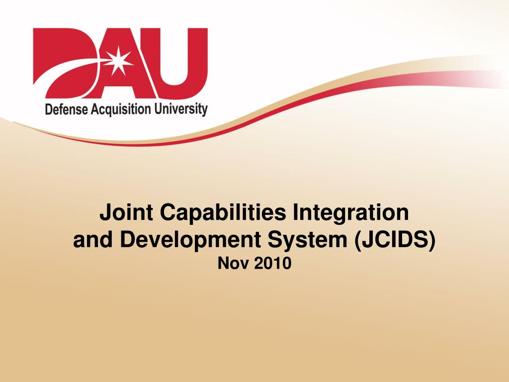 joint capabilities integration and development system jcids nov 2010 l.