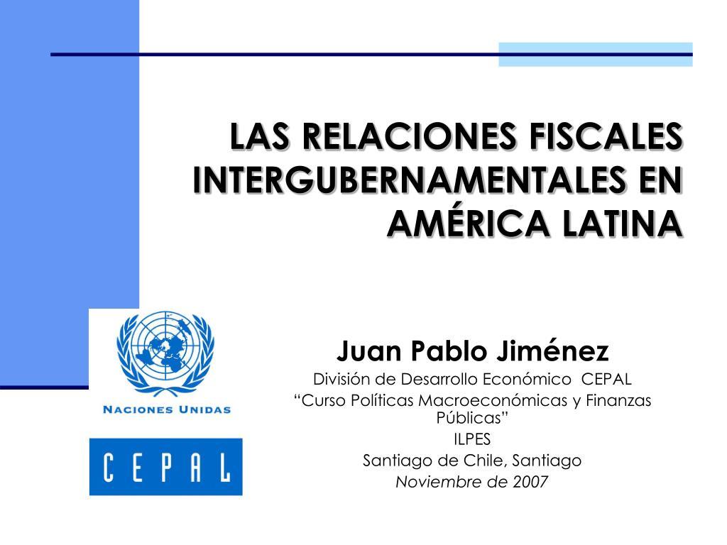las relaciones fiscales intergubernamentales en am rica latina l.