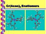 cr acac 3 enatiomers