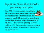 significant texas vehicle codes pertaining to bicycles8