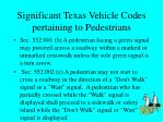 significant texas vehicle codes pertaining to pedestrians