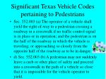 significant texas vehicle codes pertaining to pedestrians30