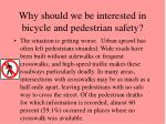 why should we be interested in bicycle and pedestrian safety4