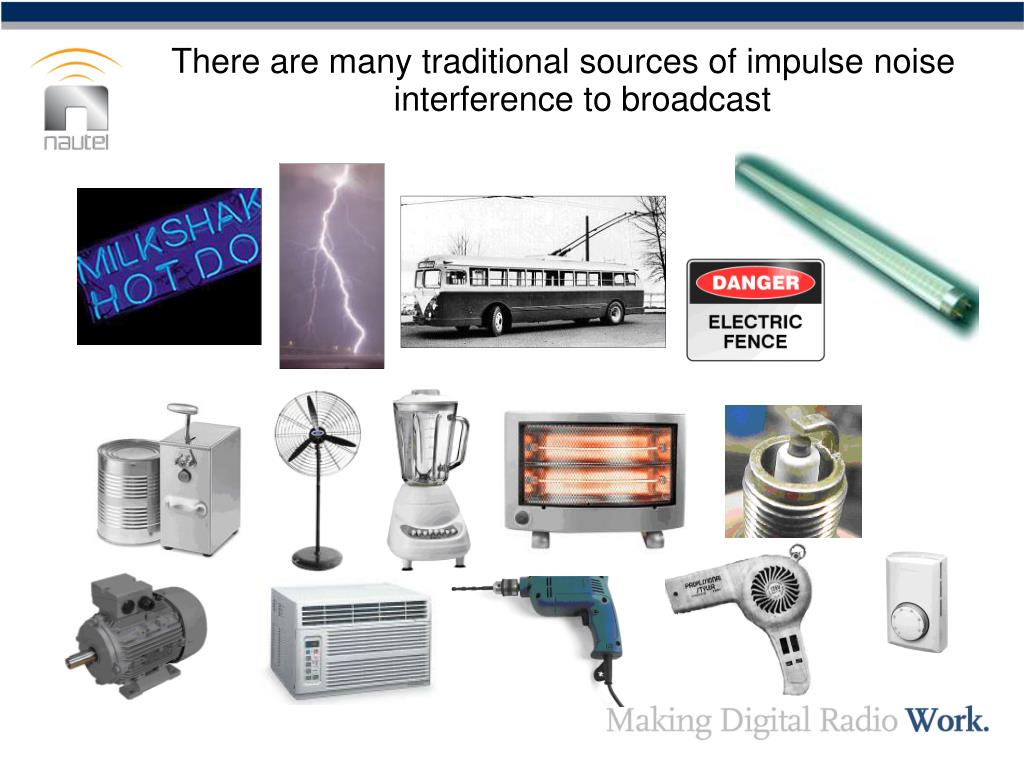 There are many traditional sources of impulse noise interference to broadcast