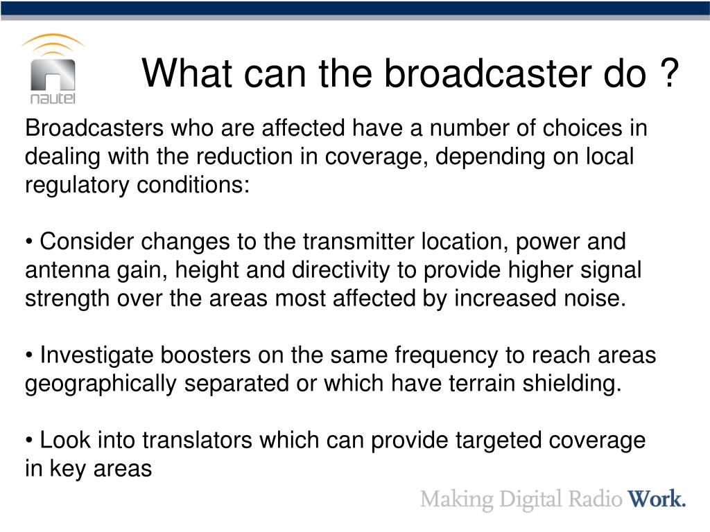 What can the broadcaster do ?