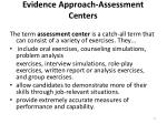 evidence approach assessment centers