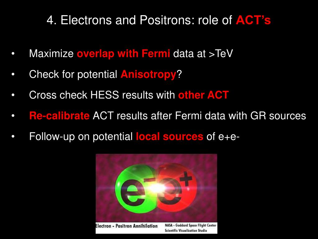 4. Electrons and Positrons: role of