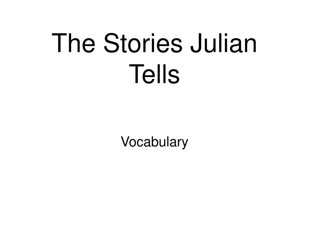 the stories julian tells l.