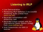 listening to irlp