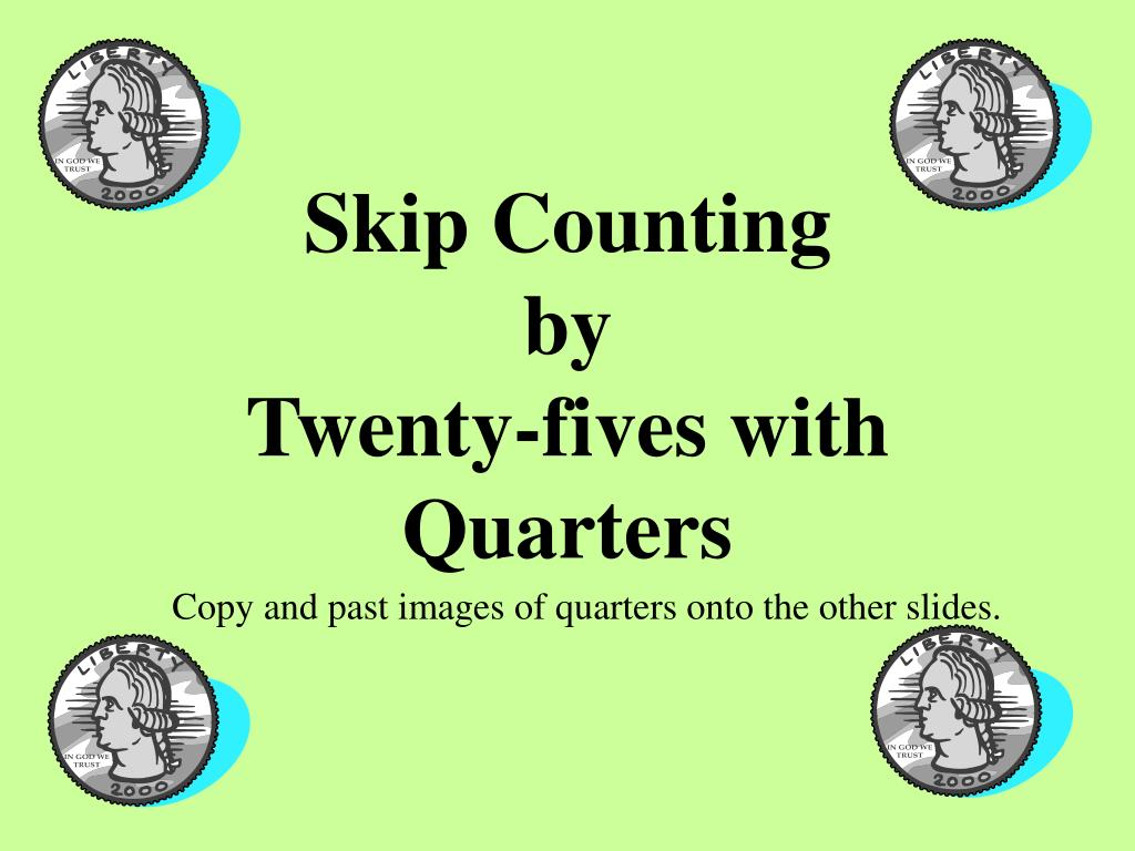 skip counting by twenty fives with quarters l.