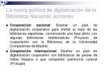 la nueva pol tica de digitalizaci n de la biblioteca nacional acciones29