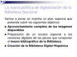 la nueva pol tica de digitalizaci n de la biblioteca nacional