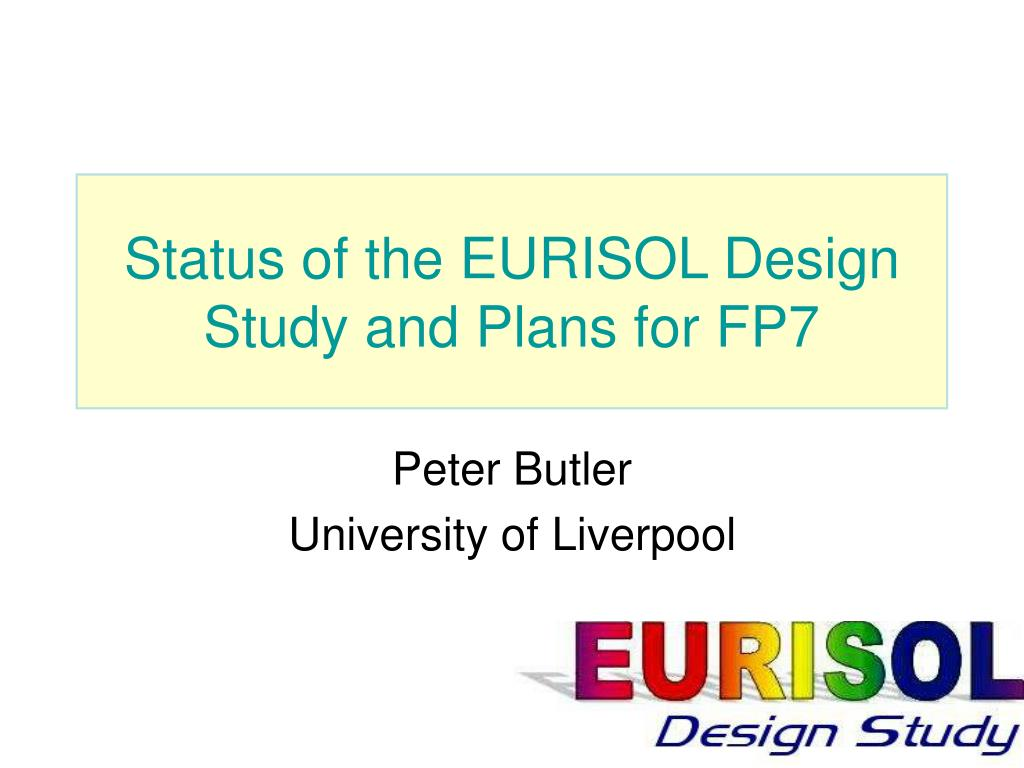 status of the eurisol design study and plans for fp7 l.