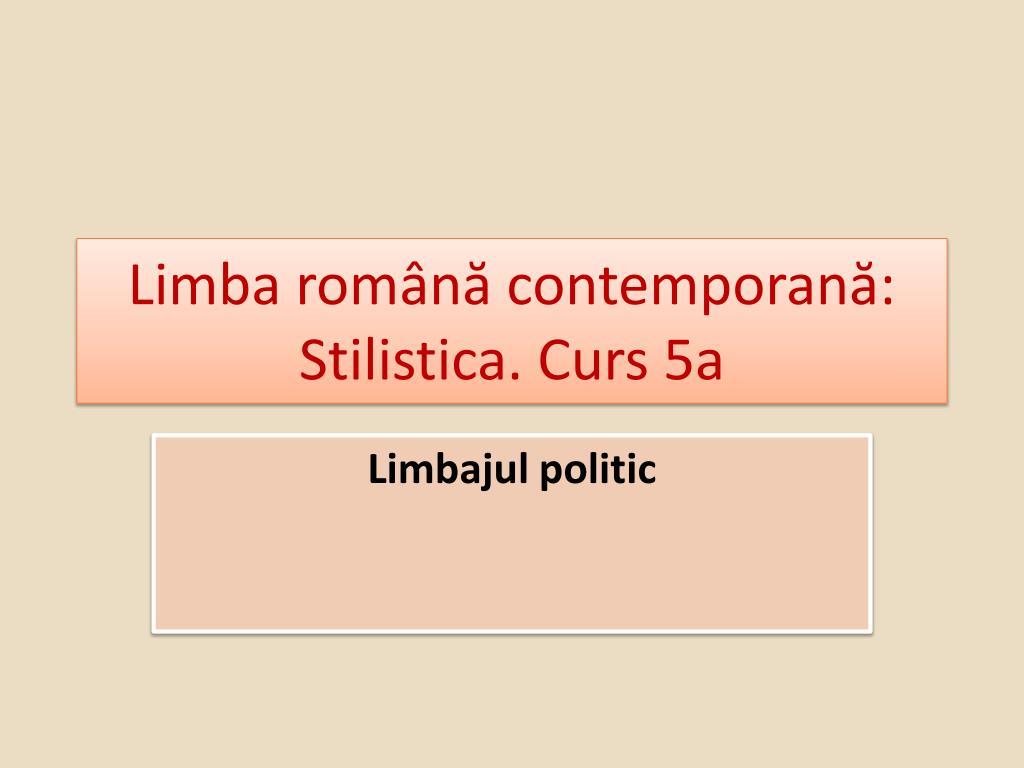 limba rom n contemporan stilistica curs 5a l.