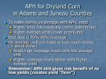aph for dryland corn in adams and juneau counties