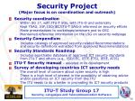 security project major focus is on coordination and outreach