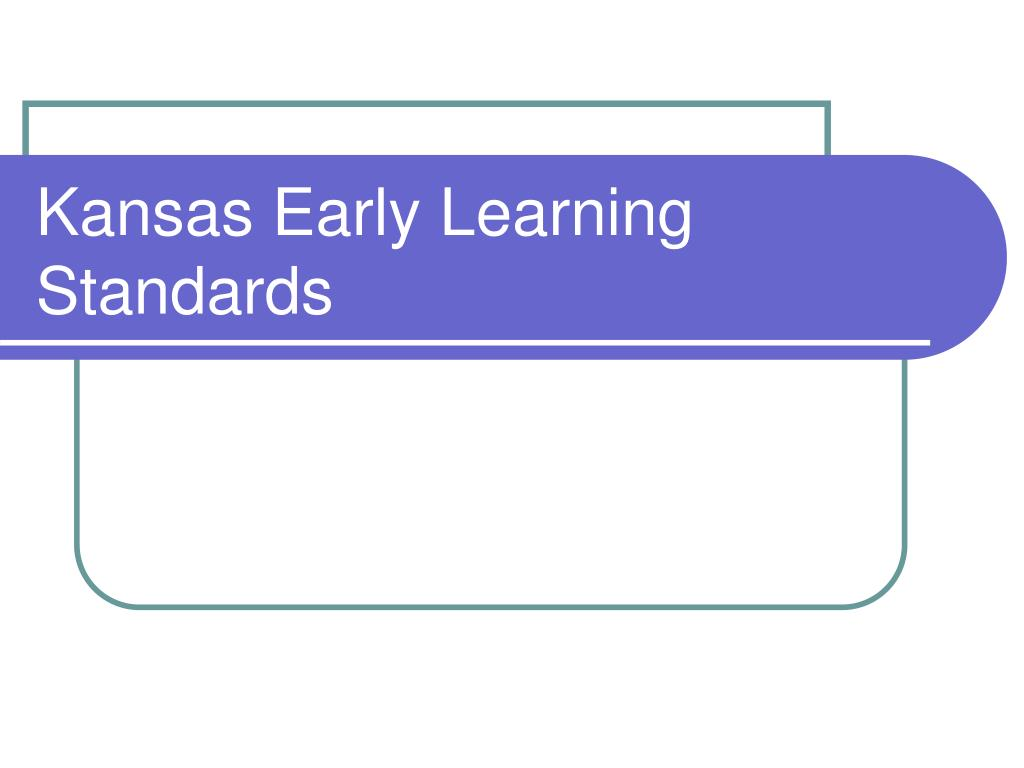 kansas early learning standards l.