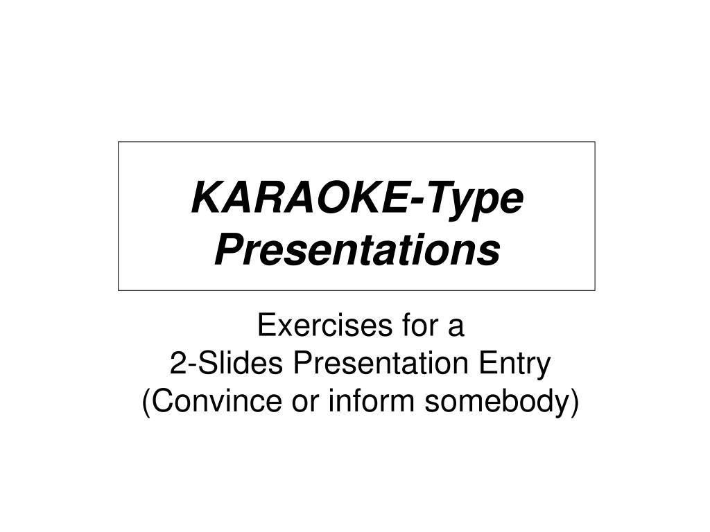 karaoke type presentations l.