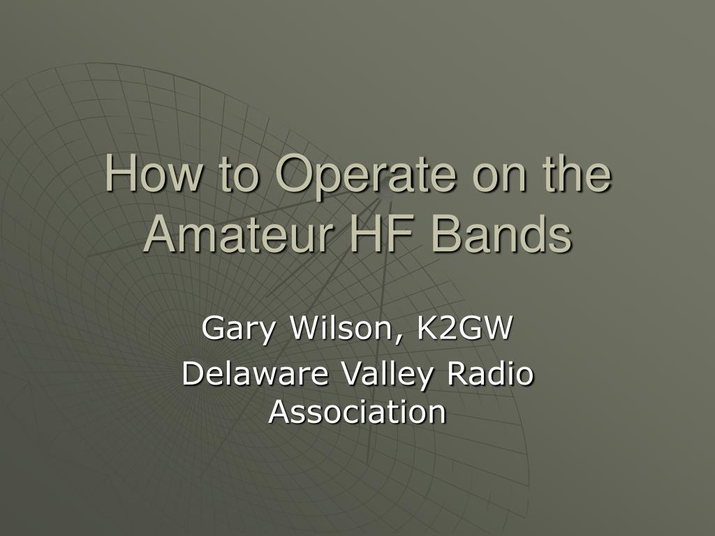 how to operate on the amateur hf bands l.