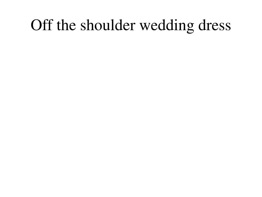 off the shoulder wedding dress l.