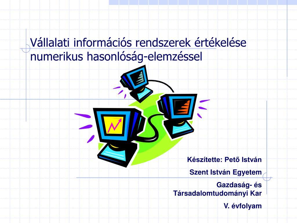 v llalati inform ci s rendszerek rt kel se numerikus hasonl s g elemz ssel l.