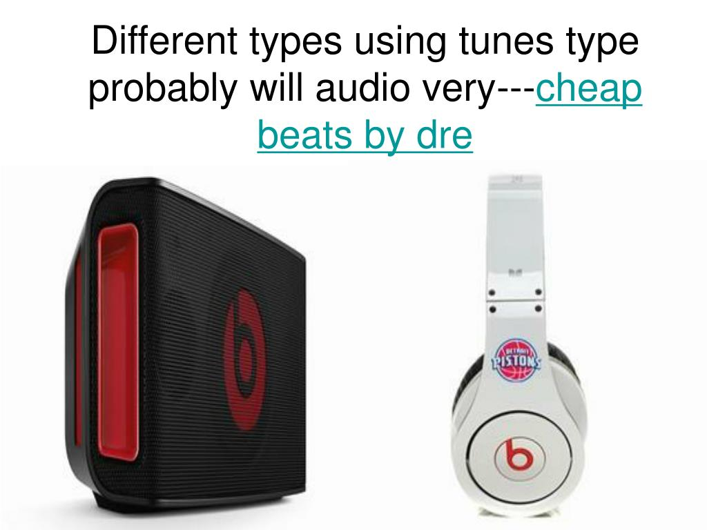 different types using tunes type probably will audio very cheap beats by dre l.
