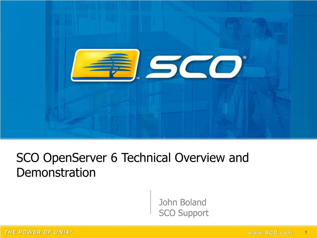 sco openserver 6 technical overview and demonstration l.