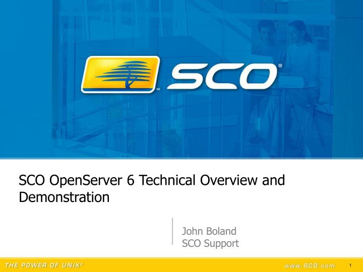 sco openserver 6 technical overview and demonstration n.