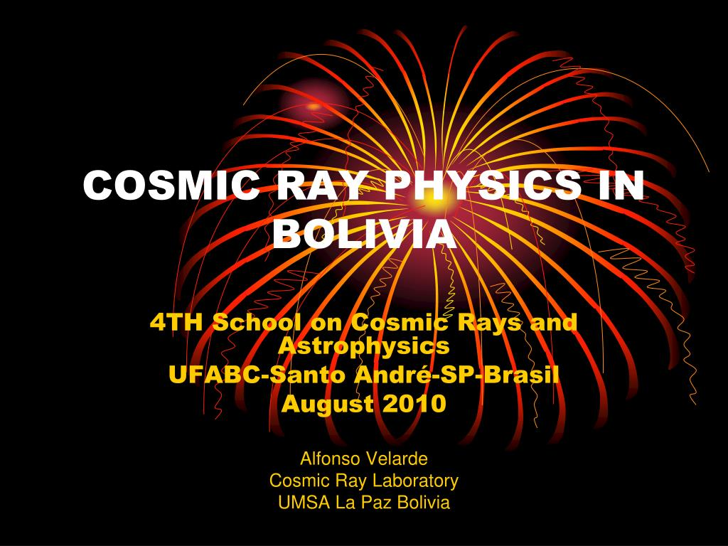 cosmic ray physics in bolivia l.
