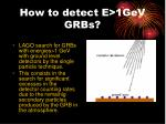 how to detect e 1gev grbs