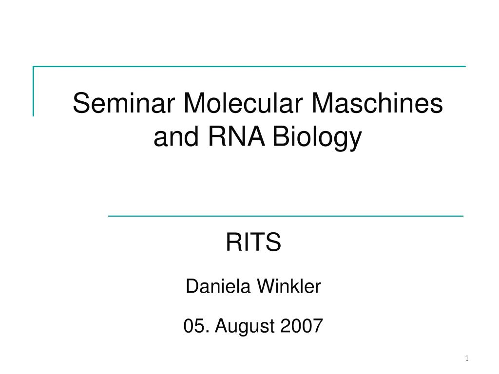 seminar molecular maschines and rna biology l.