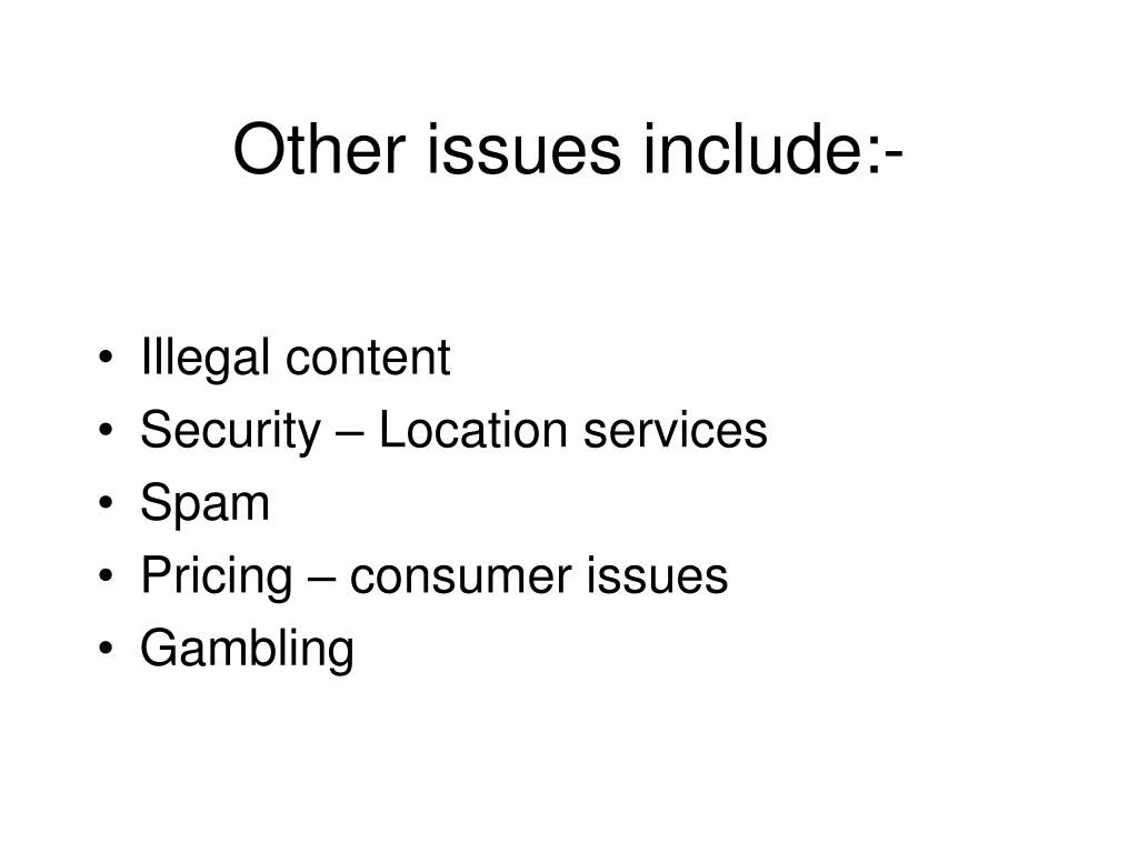 Other issues include:-