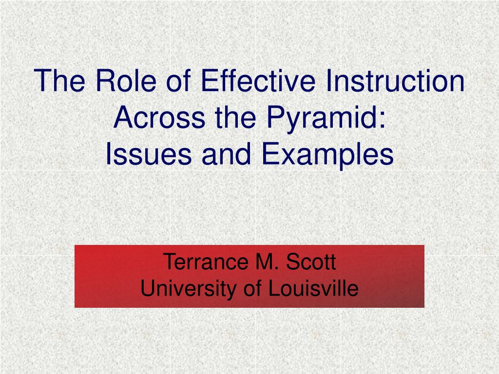 the role of effective instruction across the pyramid issues and examples l.