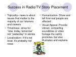 success in radio tv story placement