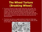 the wheel torture breaking wheel
