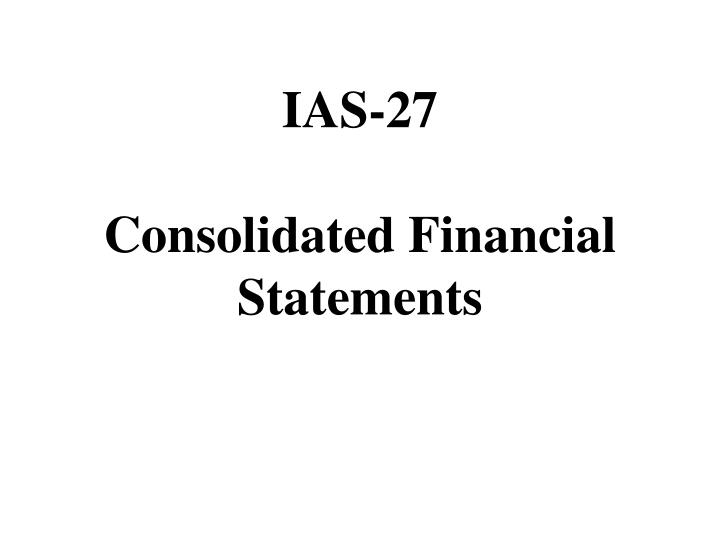 ias 27 consolidated financial statements n.