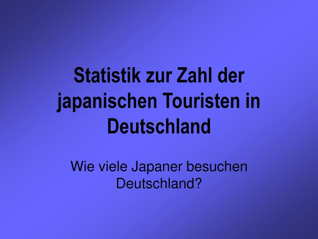 statistik zur zahl der japanischen touristen in deutschland l.