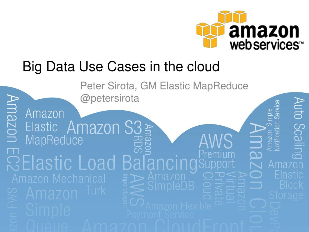big data use cases in the cloud l.