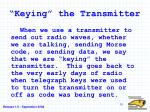 keying the transmitter